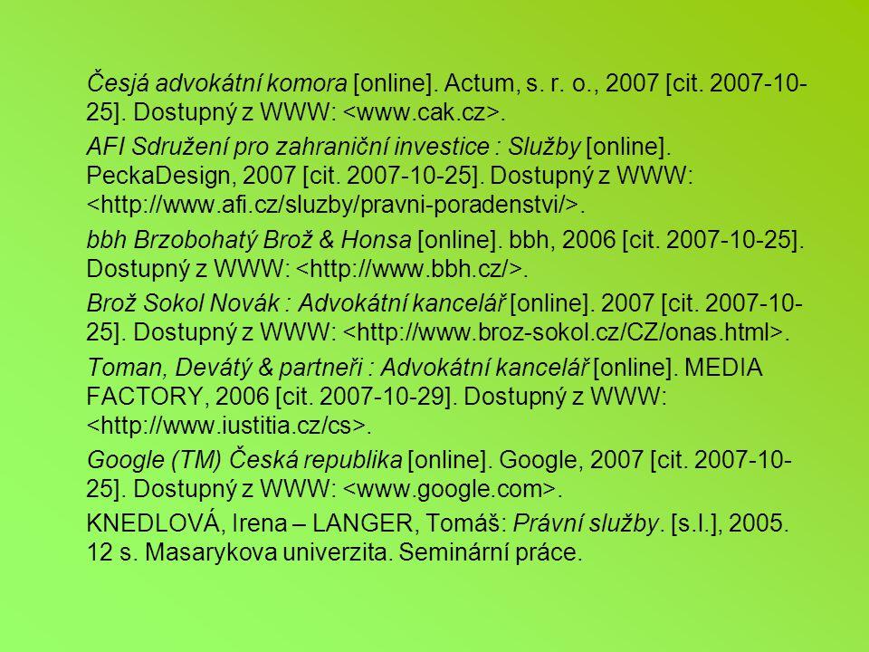 Česjá advokátní komora [online]. Actum, s. r. o. , 2007 [cit